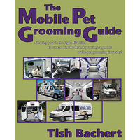 The Mobile Pet Grooming Guide by Tish Bachert