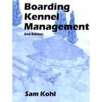 Boarding Kennel Management 2nd Edition by Sam Kohl